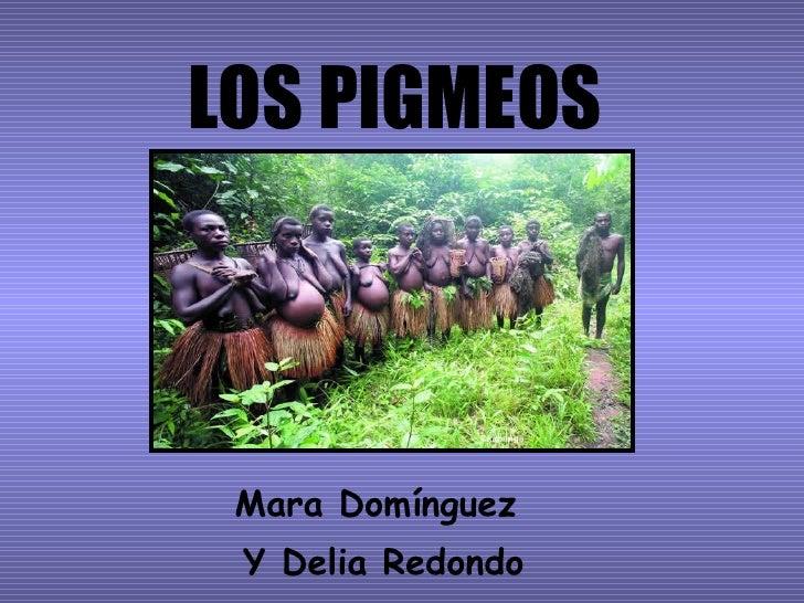 LOS PIGMEOS Mara Domínguez  Y Delia Redondo