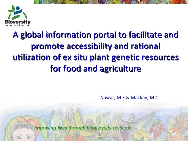 A global information portal to facilitate and promote accessibility and rational utilization of ex situ plant genetic reso...