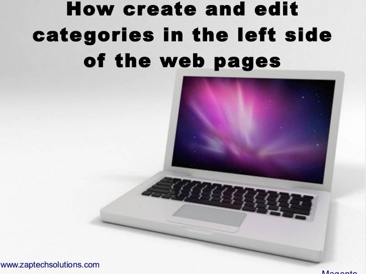 How create and edit       cate gories in the left side            of the web pageswww.zaptechsolutions.com