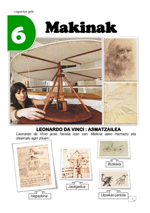 Laguntza gela6                  Makinak                LEONARDO DA VINCI : ASMATZAILEA Leonardo da Vinci jenio handia izan...