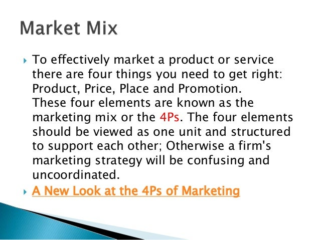 what are the four variables of the marketing mix why are these elements known as variables These categories together, are known as the marketing mix, or the 4 p's of marketing subject to the internal and external constraints of the marketing society, the marketing mix gives marketing managers controllable parameters to make decisions that are centered on customers in the target market.