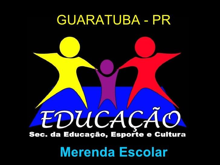 GUARATUBA - PR Merenda Escolar