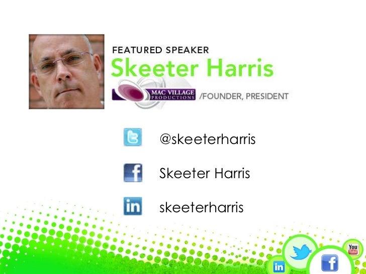 @skeeterharris Skeeter Harris  skeeterharris