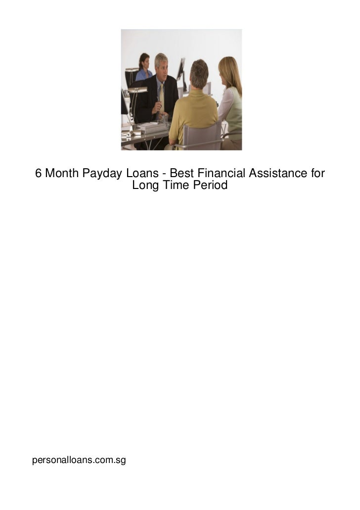 6 Month Payday Loans - Best Financial Assistance for                Long Time Periodpersonalloans.com.sg