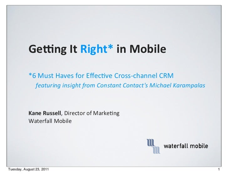 Ge#ng It Right* in Mobile           *6 Must Haves for Effec2ve Cross-‐channel CRM                featu...