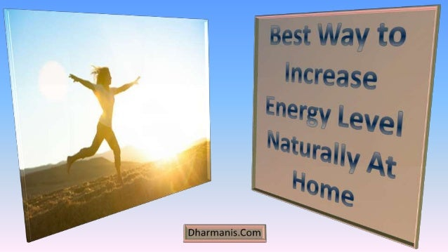 • For people who are searching for best way to increase energy level naturally, reading this post would be a good start to...