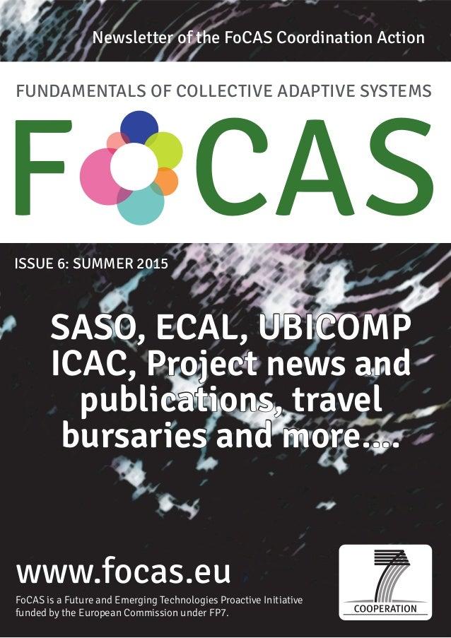 FUNDAMENTALS OF COLLECTIVE ADAPTIVE SYSTEMS F CASISSUE 6: SUMMER 2015 www.focas.eu Newsletter of the FoCAS Coordination Ac...
