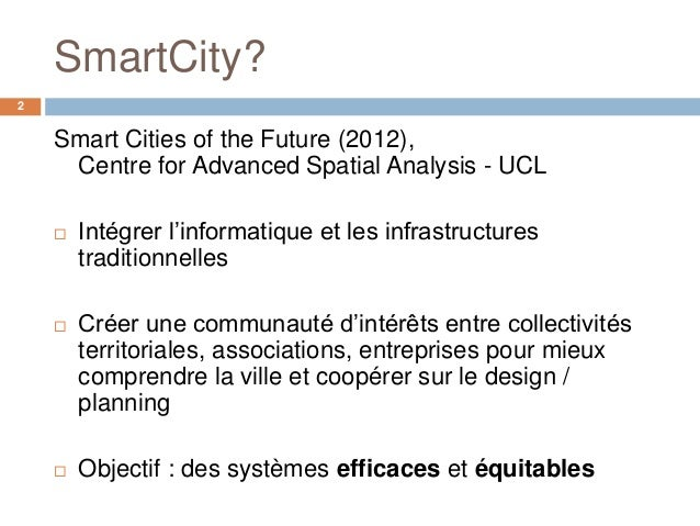 SmartCity?2    Smart Cities of the Future (2012),     Centre for Advanced Spatial Analysis - UCL       Intégrer l'informa...