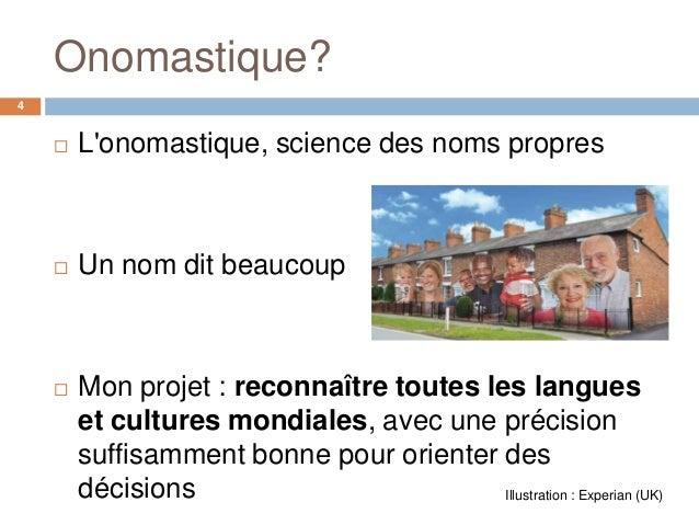 Onomastique?4       Lonomastique, science des noms propres       Un nom dit beaucoup       Mon projet : reconnaître tou...