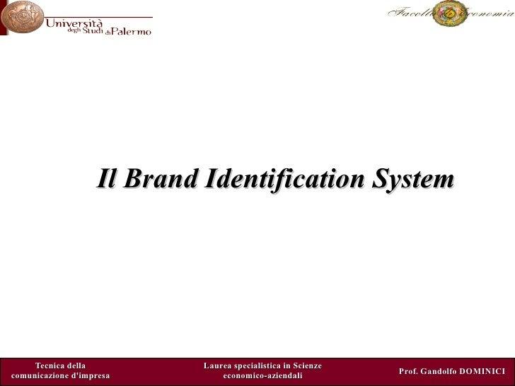 Il Brand Identification System          Tecnica della         Laurea specialistica in Scienze                             ...
