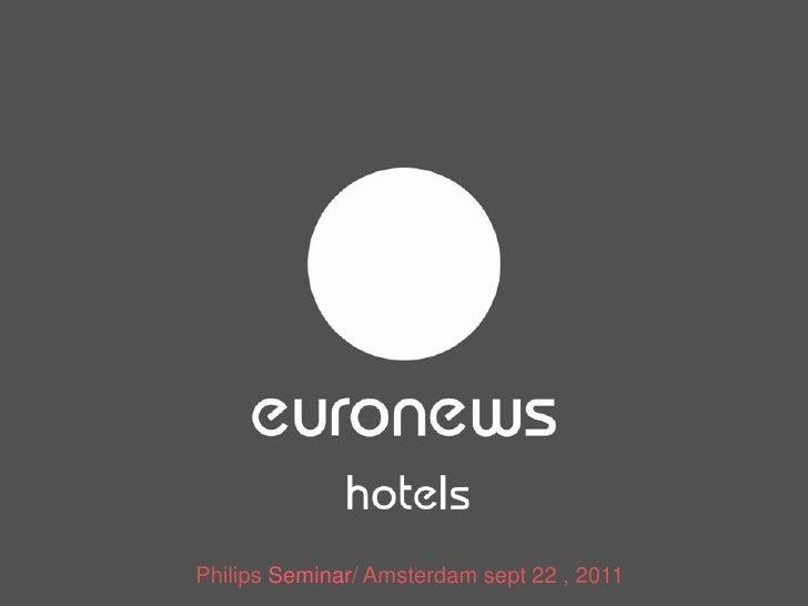 Philips Seminar/ Amsterdam sept 22 , 2011