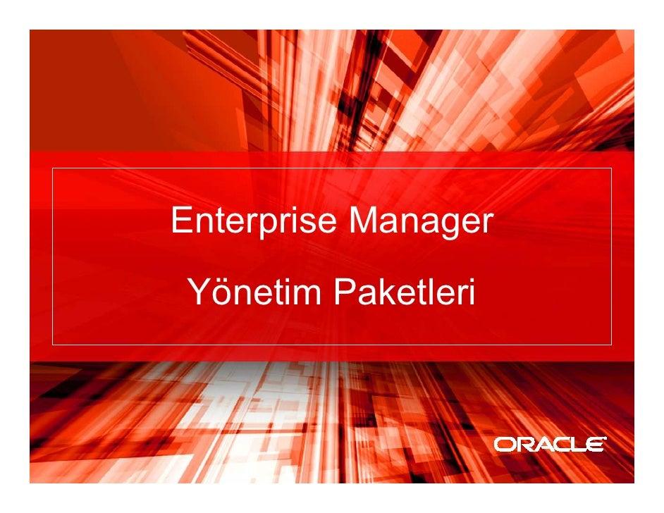Diagnostics Pack  • Görsel Performans Yönetim Aracı  • Enterprise Manager üzerinden kolay kullanım  • Özellikler:    • Oto...