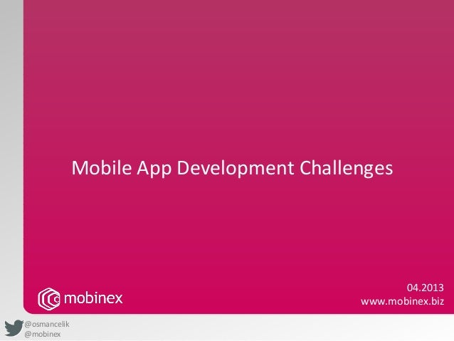 Mobile App Development Challenges                                                  04.2013                                ...