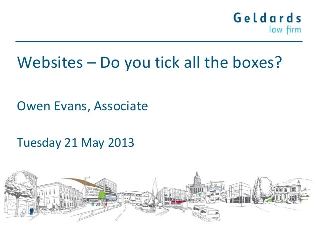 Websites – Do you tick all the boxes?Owen Evans, AssociateTuesday 21 May 2013