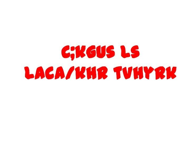 C;kguslslaca/khrtVhyrk<br />