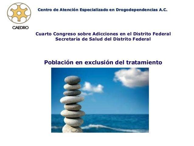 Centro de Atención Especializado en Drogodependencias A.C.Cuarto Congreso sobre Adicciones en el Distrito Federal        S...