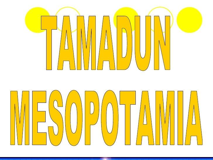 TAMADUN  MESOPOTAMIA