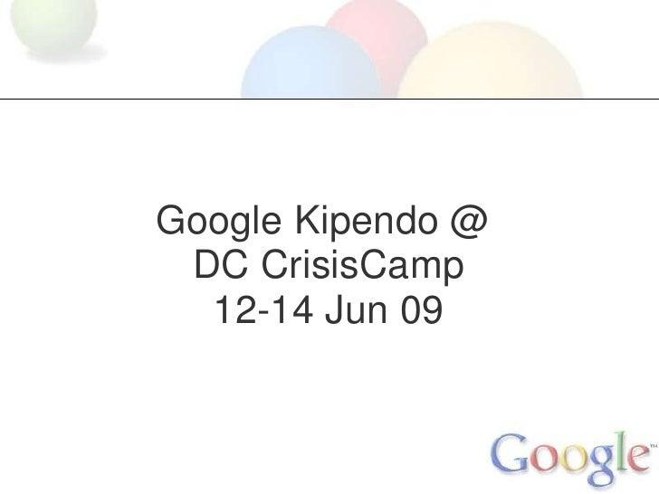 Google Kipendo @DC CrisisCamp12-14 Jun 09<br />