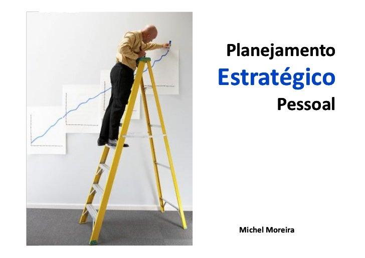 Planejamento                                                     Estratégico Planejamento Estratégico Pessoal             ...