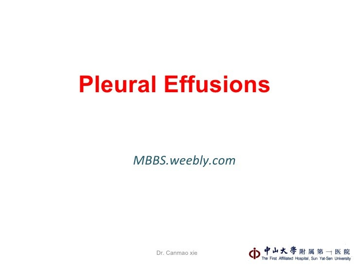 Pleural Effusions MBBS.weebly.com Dr. Canmao xie