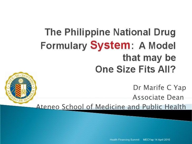 Dr Marife C Yap Associate Dean  Ateneo School of Medicine and Public Health MECYap 14 April 2010 Health Financing Summit