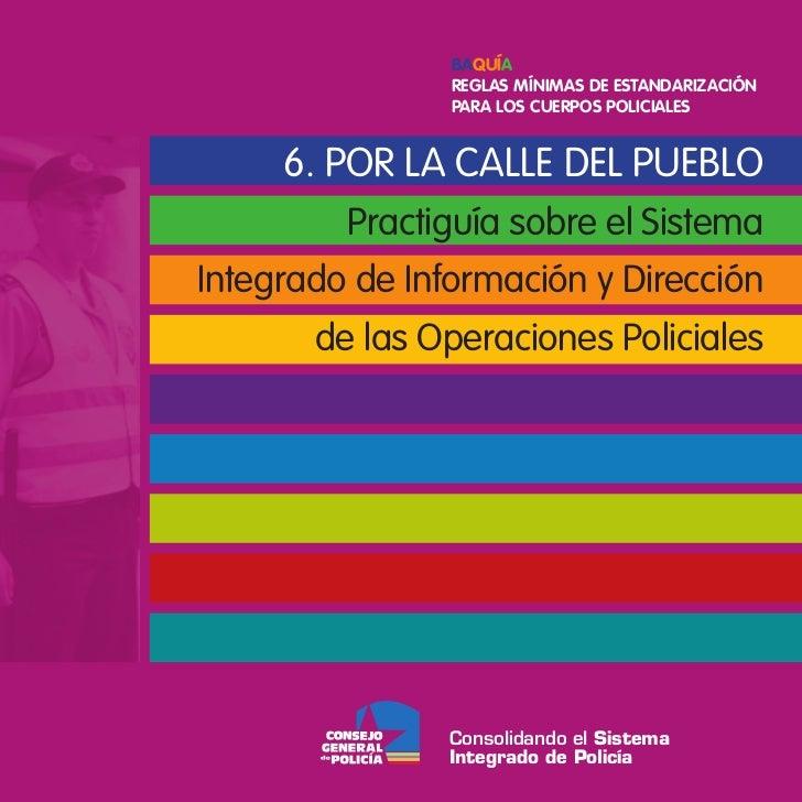Baquía                Reglas MíniMas de estandaRizaCión                PaRa los CueRPos PoliCiales     6. POR LA CALLE DEL...
