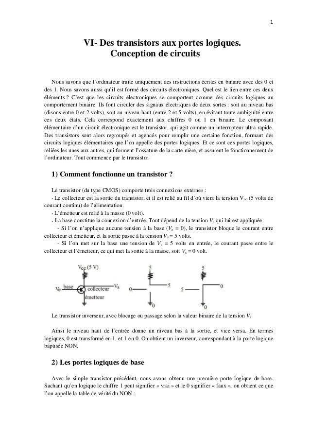 1  VI- Des transistors aux portes logiques.  Conception de circuits  Nous savons que l'ordinateur traite uniquement des in...