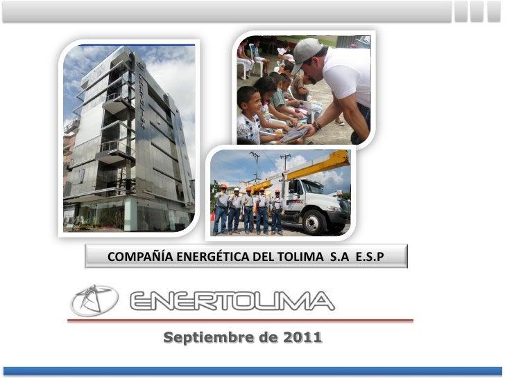 COMPAÑÍA ENERGÉTICA DEL TOLIMA S.A E.S.P        Septiembre de 2011