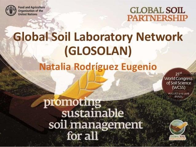 Global Soil Laboratory Network (GLOSOLAN) Natalia Rodríguez Eugenio