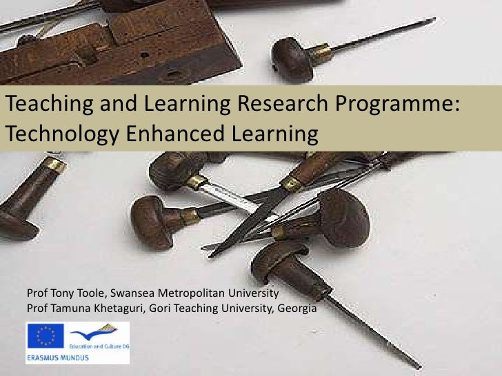 Teaching and Learning Research Programme: Technology Enhanced Learning<br />Prof Tony Toole, Swansea Metropolitan Universi...