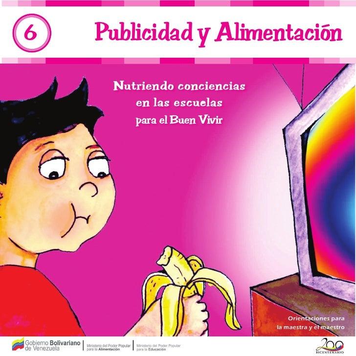6   Publicidad y Alimentación                          Orientaciones para                      la maestra y el maestro