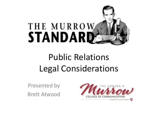 Public Relations Legal Considerations Presented by Brett Atwood