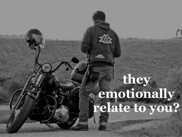they emotionally relate to you?