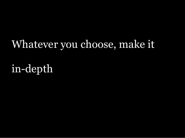 Whatever you choose, make it ! in-depth searchable