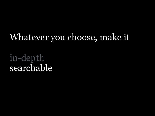 Whatever you choose, make it ! in-depth searchable quotable