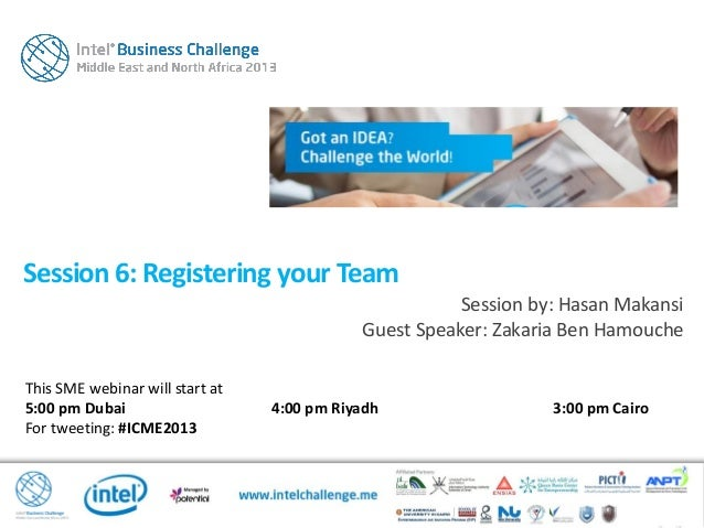 Session 6: Registering your TeamThis SME webinar will start at5:00 pm Dubai 4:00 pm Riyadh 3:00 pm CairoFor tweeting: #ICM...