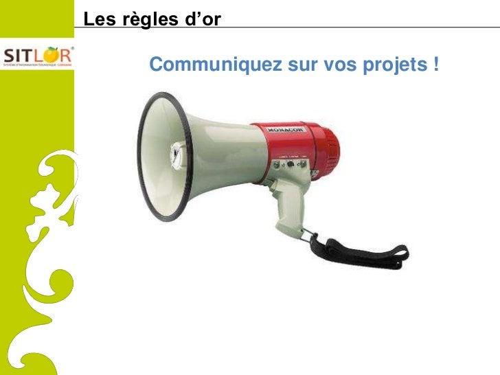 Les règles d'orComitéRégionaldu Tourismede Lorraine          Communiquez sur vos projets !