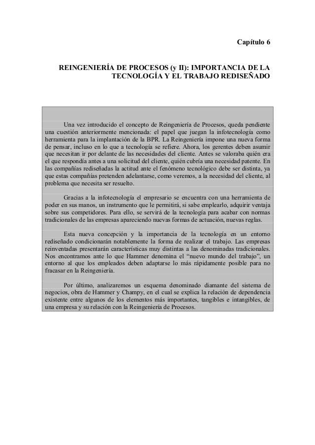 Capítulo 6 REINGENIERÍA DE PROCESOS (y II): IMPORTANCIA DE LA TECNOLOGÍA Y EL TRABAJO REDISEÑADO Una vez introducido el co...