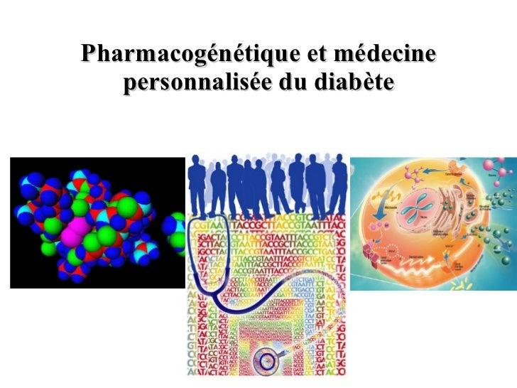 Pharmacogénétique et médecine personnalisée du diabète