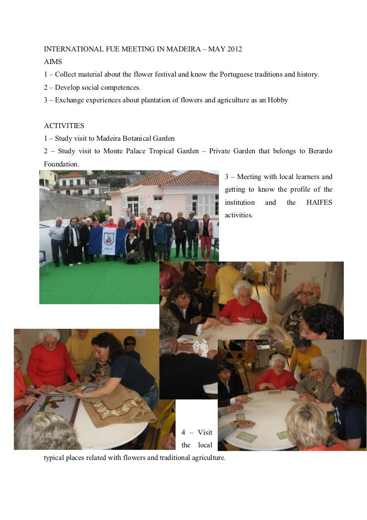 INTERNATIONAL FUE MEETING IN MADEIRA – MAY 2012AIMS1 – Collect material about the flower festival and know the Portuguese ...
