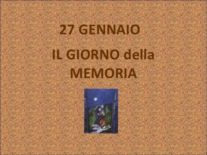 27 GENNAIO  IL GIORNO della MEMORIA