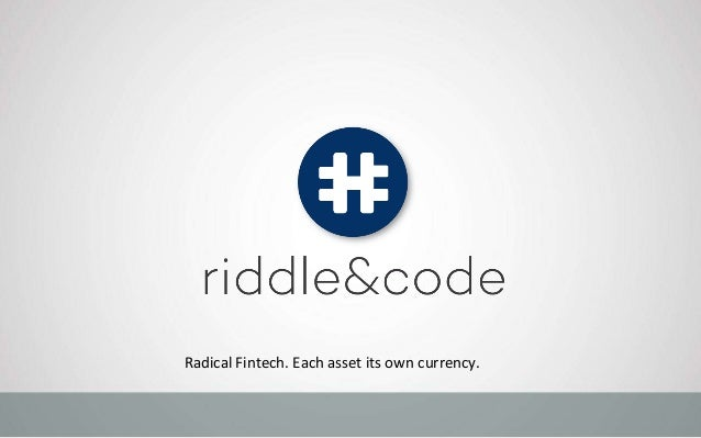 Radical Fintech. Each asset its own currency.