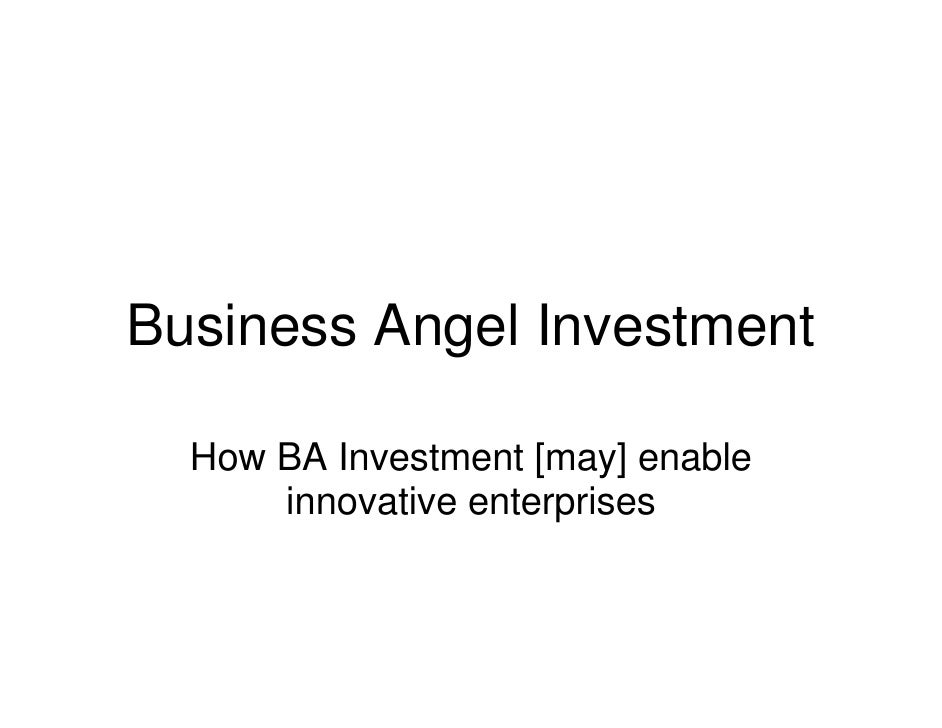 Business Angel Investment    How BA Investment [may] enable       innovative enterprises