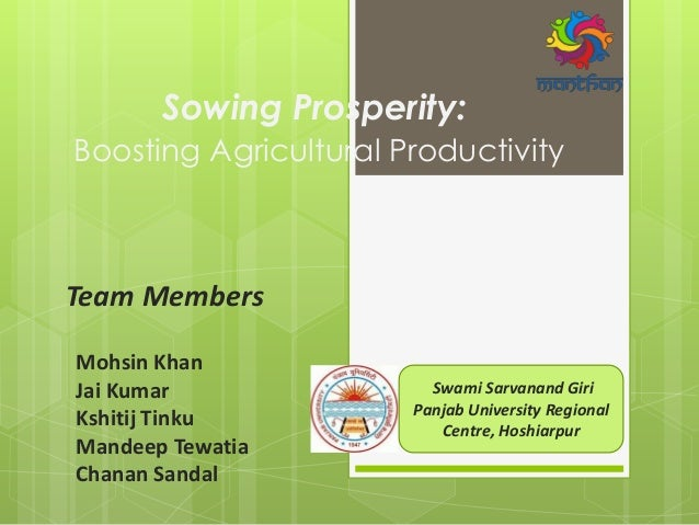 Sowing Prosperity: Boosting Agricultural Productivity Team Members Mohsin Khan Jai Kumar Kshitij Tinku Mandeep Tewatia Cha...