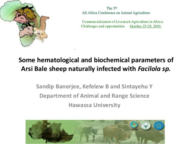 Some hematological and biochemical parameters of Arsi Bale sheep naturally infected with Facilola sp. Sandip Banerjee, Kef...