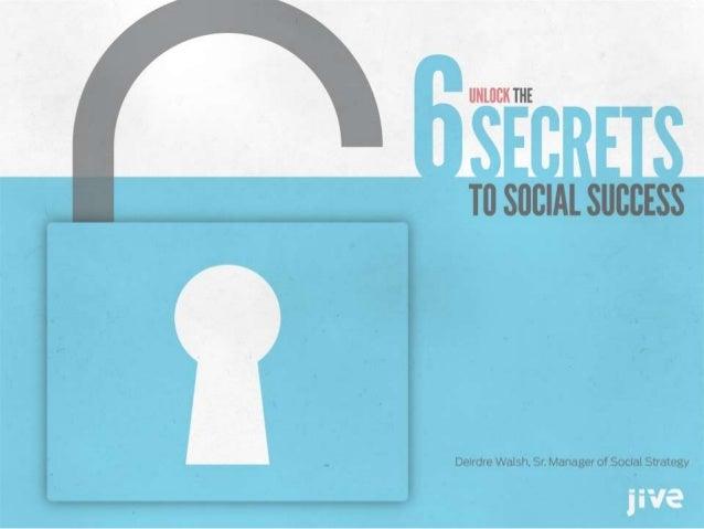 6 PILLARS OF SOCIAL SUCCESS DEIRDRE WALSH, SR. MANAGER OF SOCIAL STRATEGY