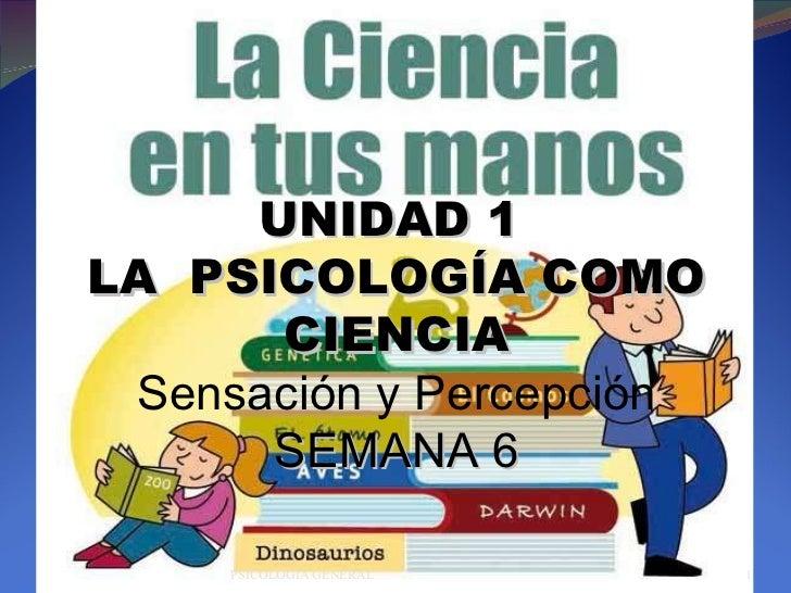 SEGUNDA SEMANA   Sesión 02 UNIDAD 1  LA  PSICOLOGÍA COMO CIENCIA SEGUNDA SEMANA   Sesión 01 UNIDAD 1  LA  PSICOLOGÍA COMO ...