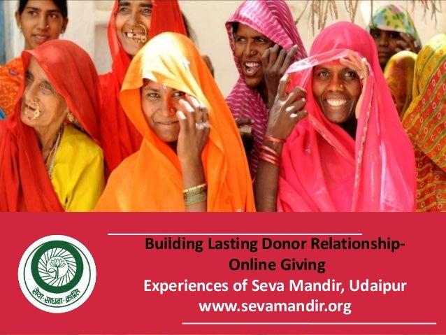 Building Lasting Donor Relationship- Online Giving Experiences of Seva Mandir, Udaipur www.sevamandir.org