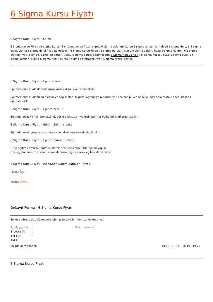 6 Sigma Kursu Fiyatı6 Sigma Kursu Fiyatı Tanımı6 Sigma Kursu Fiyatı : 6 sigma kursu, 6 6 sigma kursu fiyatı, sigma 6 sigma...