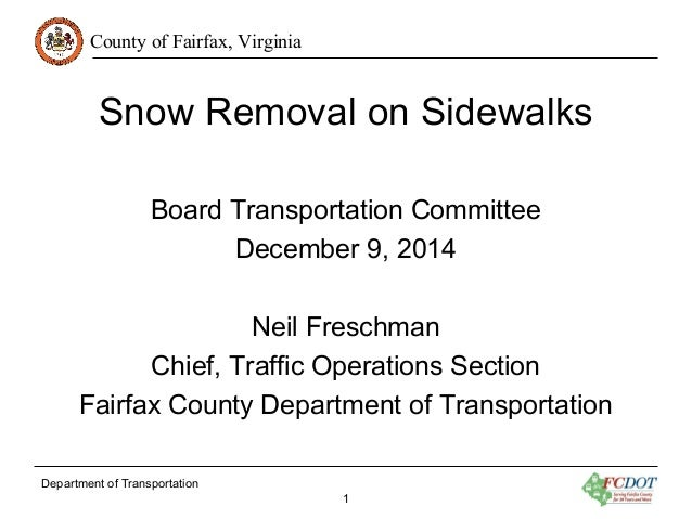 County of Fairfax, Virginia  Snow Removal on Sidewalks  Board Transportation Committee  Chief, Traffic Operations Section ...
